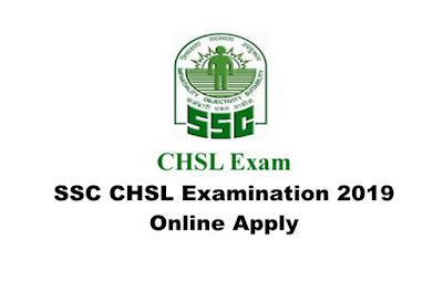 SSC CHSL Examination 2019- Online Apply. Last Date: 05.04.2019