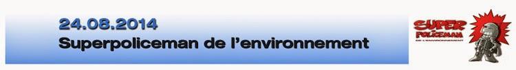 http://nicolaslenormand.blogspot.fr/2014/08/superpoliceman-de-lenvironnement.html