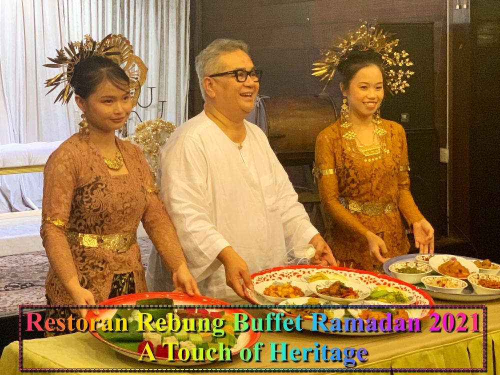 A Touch of Heritage, Restoran Rebung Chef Ismail, Ramadhan Buffet 2021, Bufet Ramadan 2021, Iftar 2021, Rawlins Eats, Chef Ismail, Restoran Rebung, Rawlins Lifestyle, Rawlins GLAM