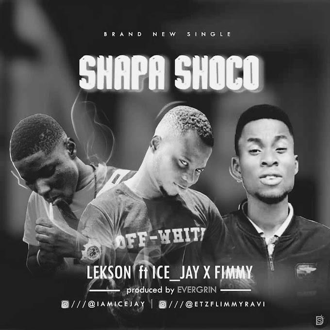 [MUSIC] Lekson ft Ice Jay & Flimmy – Shapa Shoco