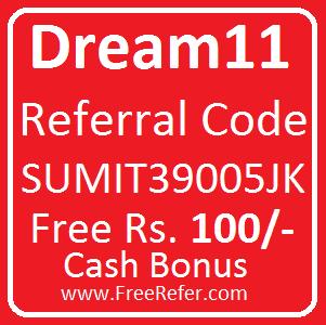 Dream11 Referral Code SUMIT39005JK Free 100/- Rupees Cash Bonus