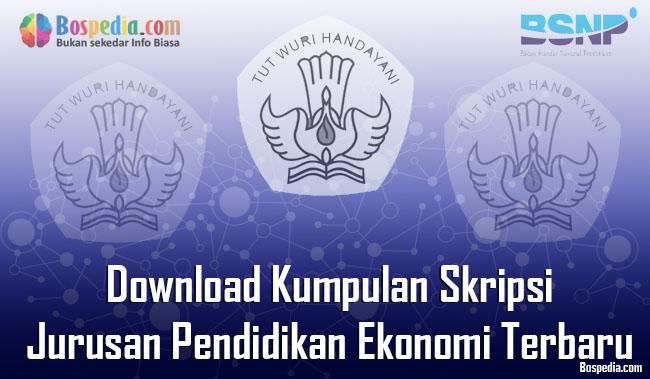Lengkap Download Kumpulan Skripsi Untuk Jurusan Pendidikan Ekonomi Terbaru Bospedia