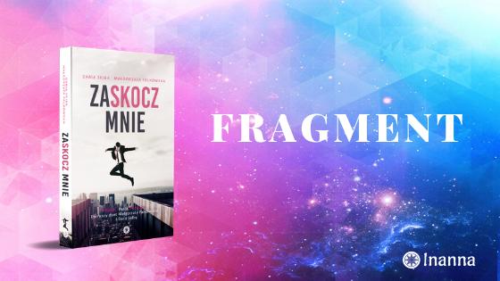 MAŁGORZATA FALKOWSKA & DARIA SKIBA - ZASKOCZ MNIE | Fragment