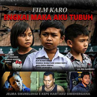 Film Karo - Engkai Maka Aku Tubuh - Karya Eso Pandia