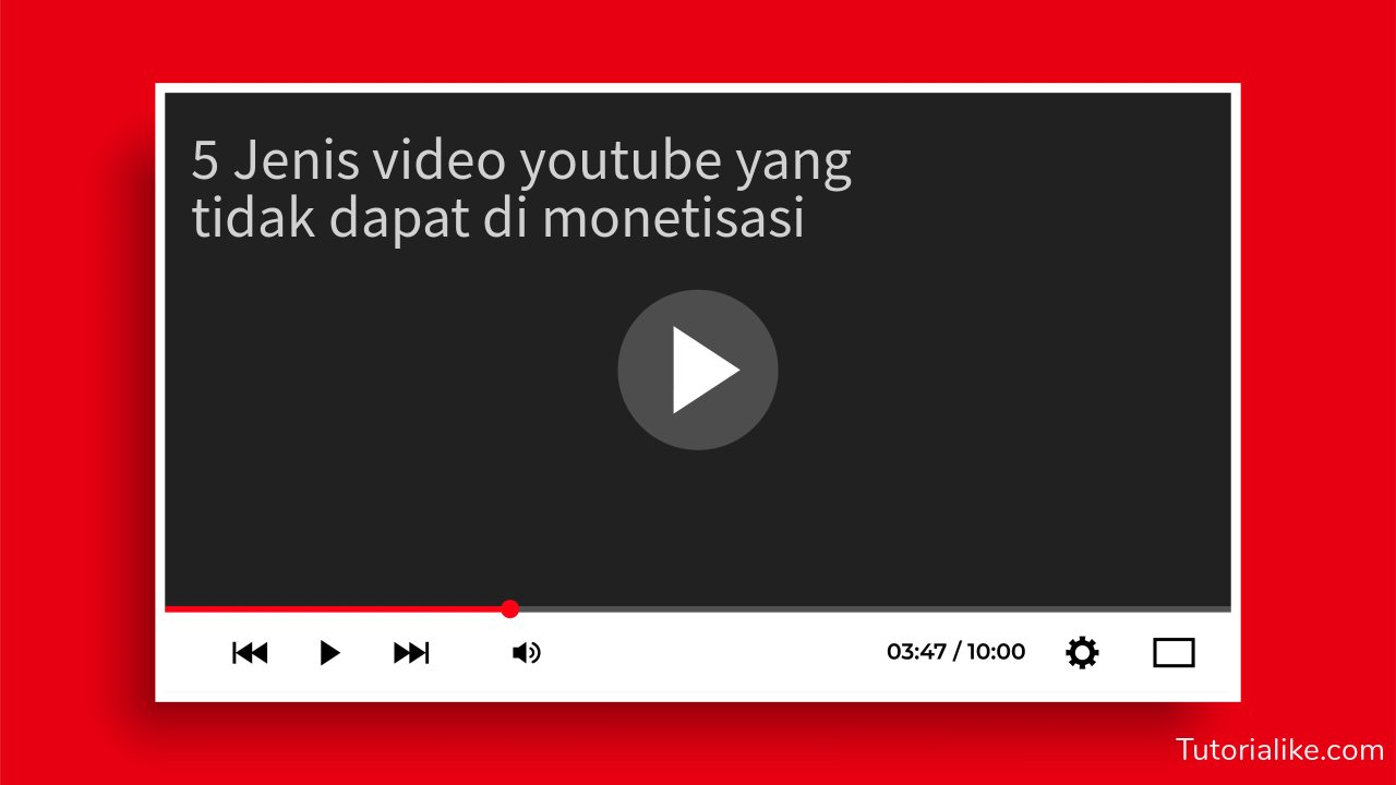 5 Konten Video Yang Tidak Bisa Di Monetisasi Youtube, Perhatikan Baik-baik !