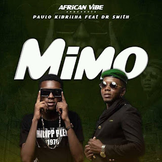 Paulo Kibrilha ft Dr. Smith-Mimo (Naija) Download Mp3 •Dossado Mix