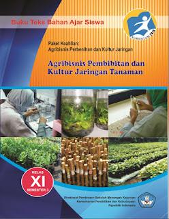 Buku SMK AGRIBISNIS PEMBIBITAN DAN KULTUR JARINGAN Kelas 11 Kurikulum 2013