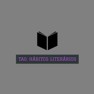 TAG - Habitos literários