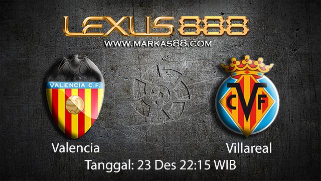 PREDIKSIBOLA - PREDIKSI TARUHAN BOLA VALENCIA VS VILLAREAL 23 DESEMBER 2017 ( SPANISH LA LIGA )