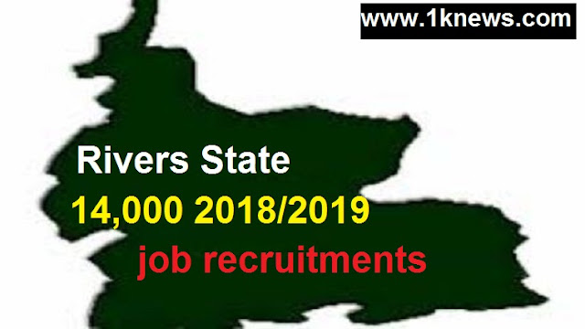 Rivers State 2018/2019 14,000 jobs Recruitment exercise
