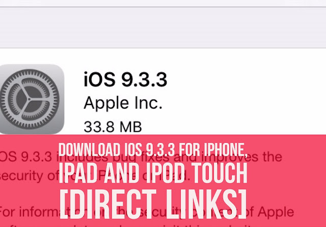 Apple releases the final version of iOS 9.3.3 to public just earlier today which includes  security enhancements, bug fixes and some improvements. iOS 9.3.3 update is available through over-the-air (OTA) and via iTunes.