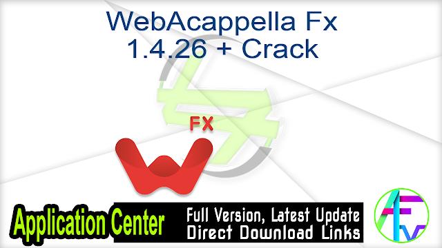WebAcappella Fx 1.4.26 + Crack