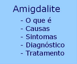Amigdalite o que é causas sintomas diagnóstico tratamento