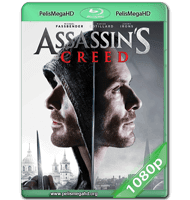 ASSASSIN'S CREED (2016) WEB-DL 1080P HD MKV ESPAÑOL LATINO