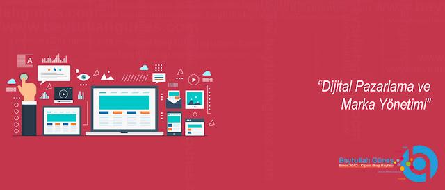 Dijital Pazarlama ve Marka Yönetimi