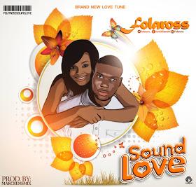 MUSIC: Folaross - Sound Love