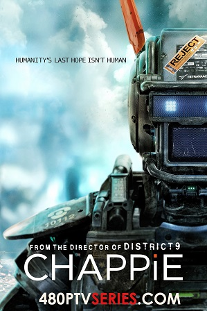 Watch Online Free Chappie (2015) Full Hindi Dual Audio Movie Download 480p 720p Bluray