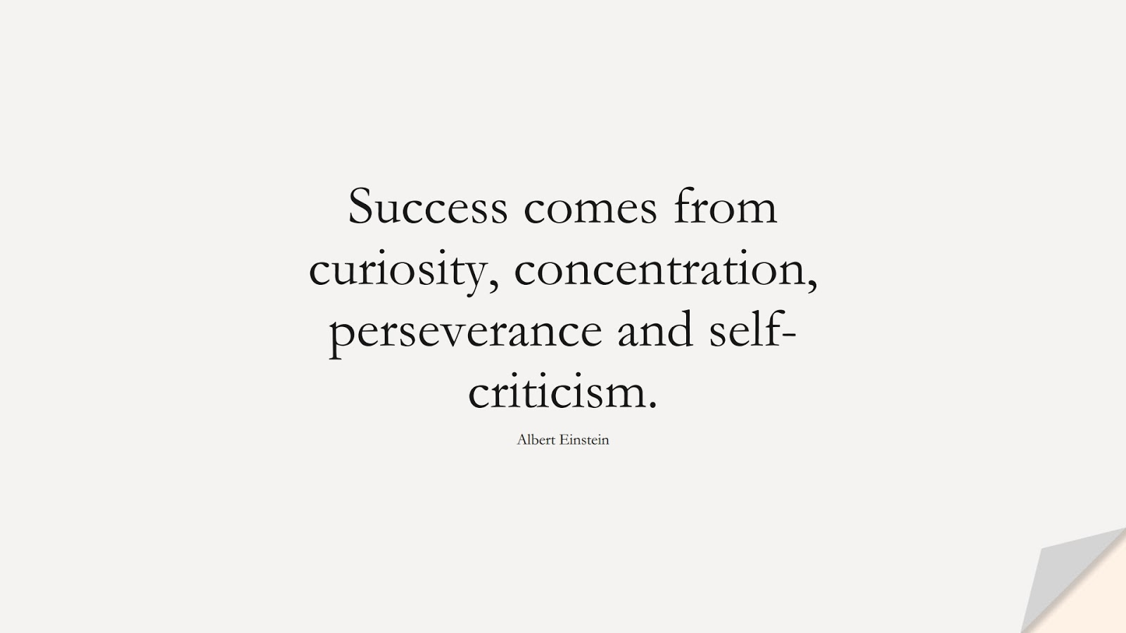 Success comes from curiosity, concentration, perseverance and self-criticism. (Albert Einstein);  #SuccessQuotes