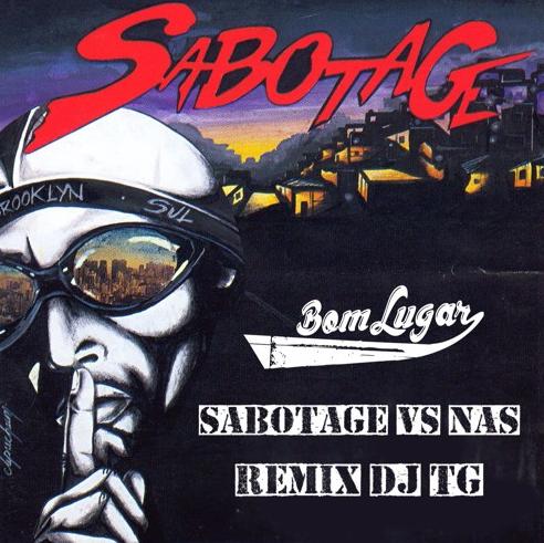 Sabotage Vs Nas (Bom Lugar Remix) Por DJ TG