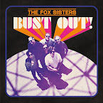 THE FOX SISTERS - Bust Out! (Álbum)