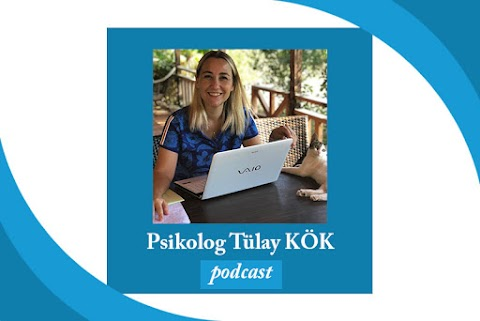 Psikolog Tülay Kök Podcast