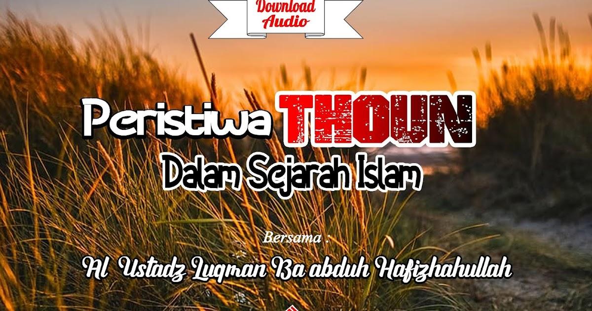 (DOWNLOAD AUDIO) PERISTIWA THO'UN DALAM SEJARAH ISLAM - AL ...