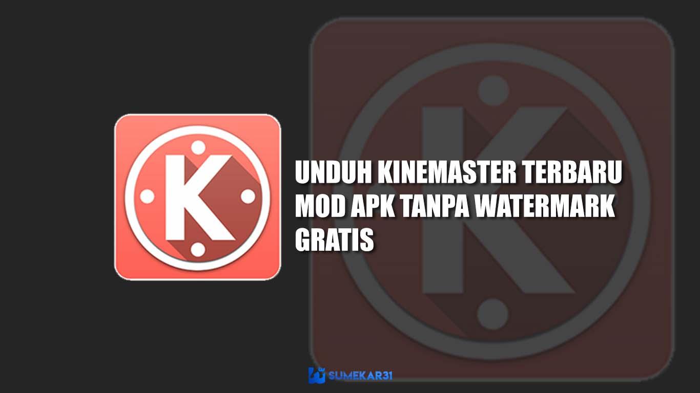 Unduh KineMaster Terbaru Mod APK Tanpa Watermark GRATIS
