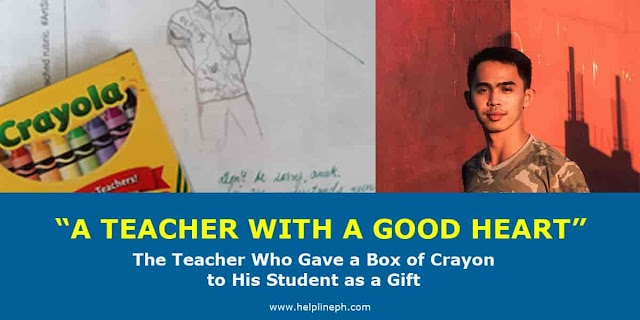 A TEACHER WITH A GOOD HEART: The Teacher Who Gave a Box of  Crayon to His Student as a Gift