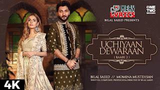 Uchiyaan Dewaraan (Baari 2) Lyrics By Bilal Saeed