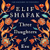 The Sinner, the Believer and the Confused: Elif Shafak's Three Daughters  of Eve