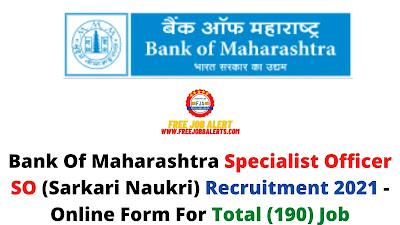 Free Job Alert: Bank Of Maharashtra Specialist Officer SO (Sarkari Naukri) Recruitment 2021 - Online Form For Total (190) Job