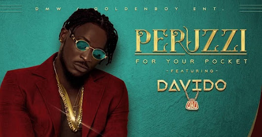 [MUSIC] Peruzzi Ft Davido_For Your Pocket Free Mp3 Download