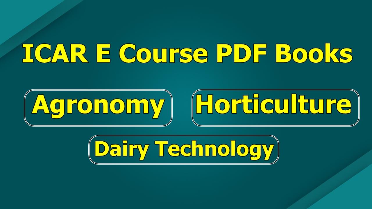 ICAR E course pdf books agronomy horticulture dairy technology,e krishi shiksha