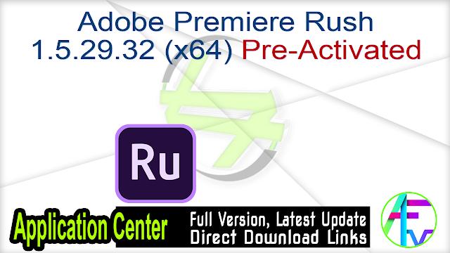 Adobe Premiere Rush 1.5.29.32 (x64) Pre-Activated
