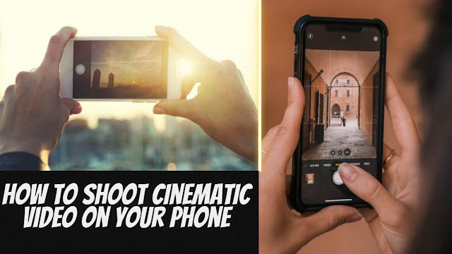 How to shoot cinematic video on your phone