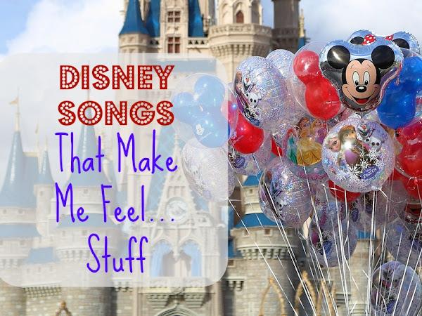 Disney Songs That Make Me Feel Stuff ♫