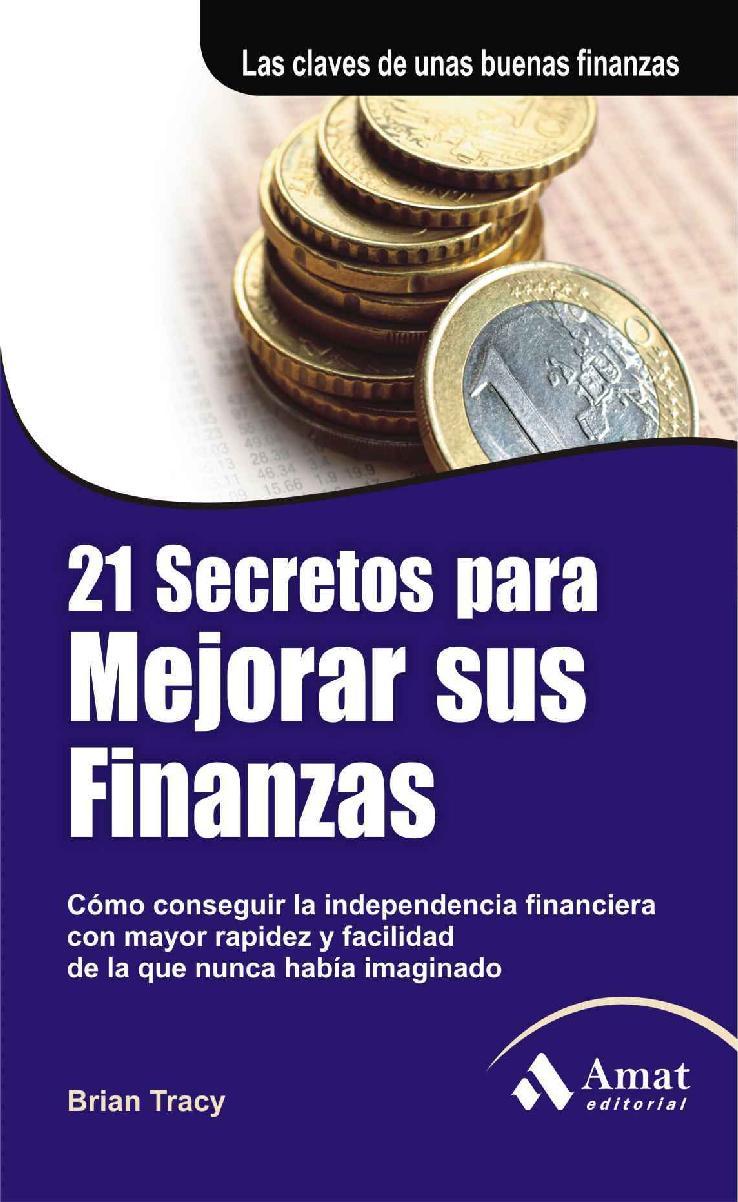 21 Secretos para mejorar sus finanzas – Brian Tracy