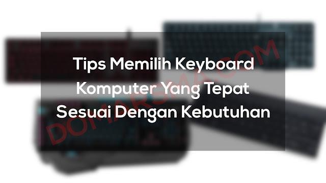 Tips Memilih Keyboard Komputer Yang Tepat Sesuai Kebutuhan