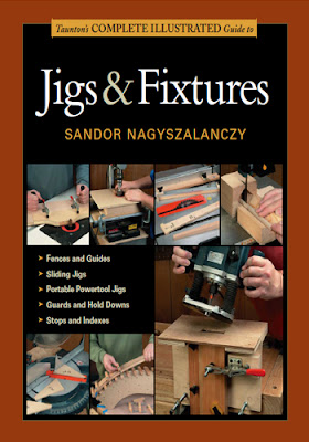 Complete Illustrated Guide to Jigs and Fixtures by Sandor Nagyszalanczy