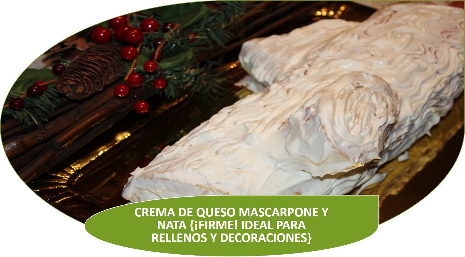 CREMA DE QUESO MASCARPONE Y NATA {¡FIRME! IDEAL PARA RELLENOS Y DECORACIONES}