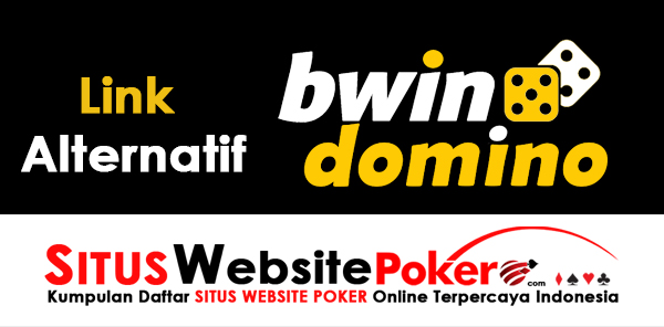 Link Alternatif BwinDomino Agen Situs DominoQQ