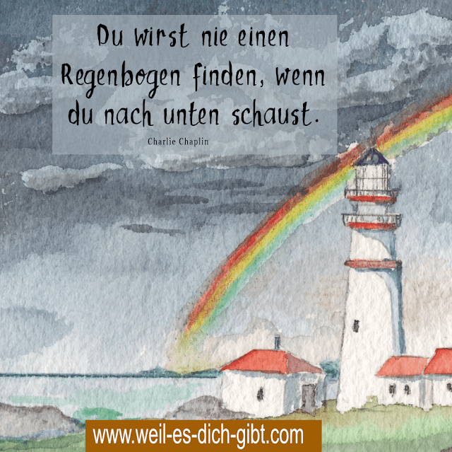 🌈 Regenbogen finden | Optimismus | positiv denken | Charlie Chaplin | Zitat