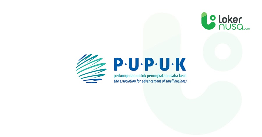 Lowongan kerja terbaru kali ini berasal dari PUPUK (Perkumpulan Untuk Peningkatan Usaha Kecil)