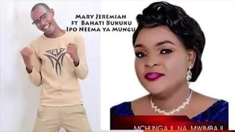 VIDEO | Mary Jeremiah ft Bahati Bukuku - IPO Neema ya MUNGU | Download new MP4
