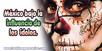 México ídolos y demonios