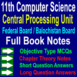 Federal And Balochistan Board Computer Science Chapter Three Central Processing Unit Notes
