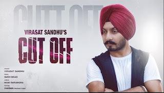 Cut off Lyrics – Virasat Sandhu Song