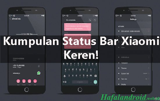 7 Kumpulan Status Bar Xiaomi Keren Wajib Dicoba!