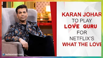 Karan Johar's Dating Reality Online Series On Netflix Releasing On January 30
