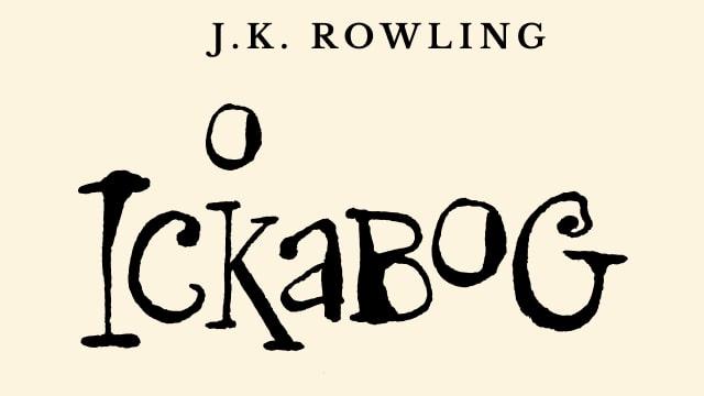 'O Ickabog': Saiba como ler gratuitamente a versão em português do novo livro infantil de J.K. Rowling | Ordem da Fênix Brasileira